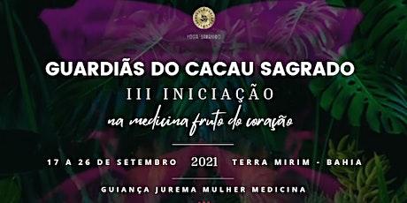 III INICIAÇÃO GUARDIÃS DO CACAU SAGRADO ingressos