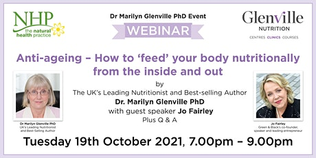 Anti-Ageing - How To 'Feed' Your Body Nutritionally From The Inside And Out tickets