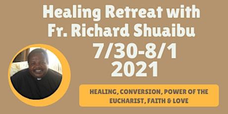 Healing Retreat with Fr. Richard Shuaibu tickets