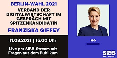 SPD Spitzenkandidatin Franziska Giffey / Talk mit Digitalwirtschaft Tickets