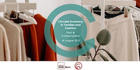 Circular Economy in Fashion & Textiles - Teil 3: Nachhaltiger Konsum billets