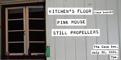 Kitchen's Floor / Pink Mouse / Still Propellers tickets