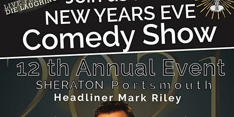 12th Annual New Years Eve Comedy Show - Early  Show - With Mark Riley tickets