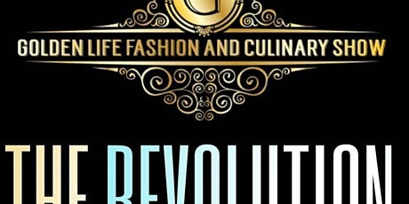 Golden Life Fashion and Culinary Show 2022 tickets