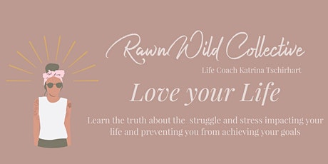 Love Your Life - How Stress and Self Sabotage are Setting you back Tickets