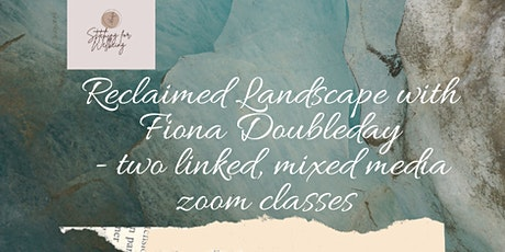 Reclaimed Landscapes - Mixed media class (1 of 2) tickets