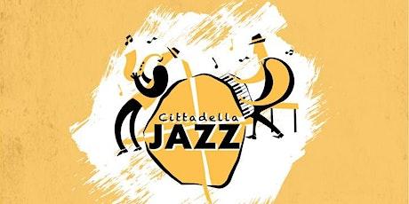 Cittadella Jazz Festival biglietti