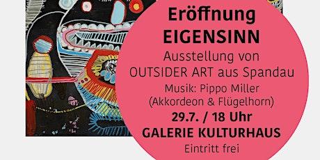Eigensinn - Ausstellungseröffnung mit Musik Tickets