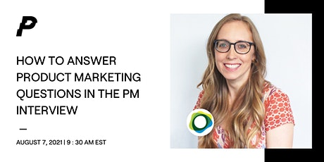 How to Answer Product Marketing Questions in the PM Interview tickets