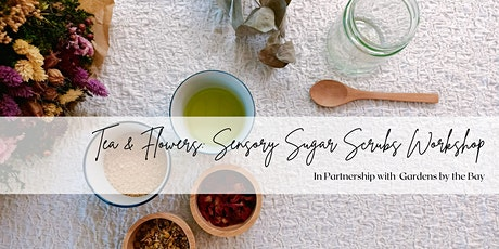 Tea & Flowers: Sensory Sugar Scrubs Guided Workshop in the Gardens tickets