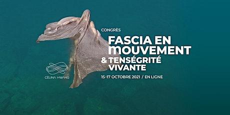 Congrès Fascia en mouvement et tenségrité vivante du 15 au 17 octobre 2021 tickets