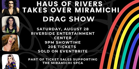 Haus of Rivers Takes Over Miramichi - Drag Show billets