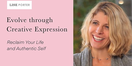 Evolve Through Creative Expression: Reclaim Your Life & Authentic Self tickets