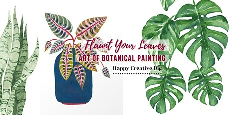 [Flaunt Your Leaves] Art Of Botanical Painting In Person Workshop tickets