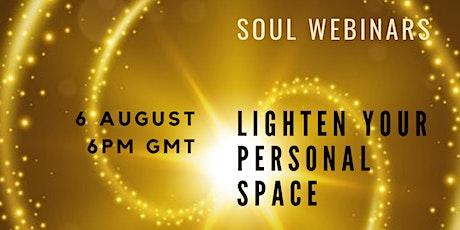Soul Webinars - Lighten your Personal Space tickets