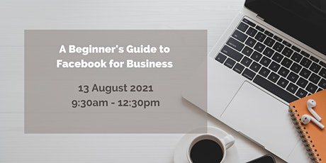 A Beginner's Guide to Facebook for Business tickets