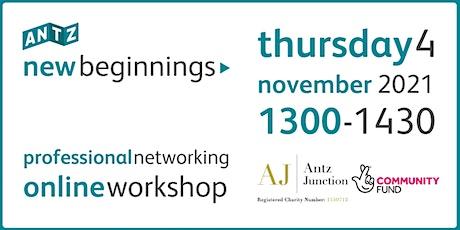 New Beginnings Professional Networking Online Workshop (4 Nov 2021) billets