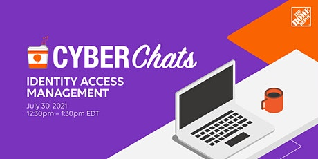 The Home Depot's Cyber Chats Series: Identity Access Management tickets
