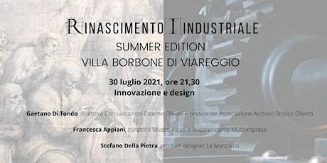 Rinascimento Industriale Summer Edition - Innovazione e design biglietti
