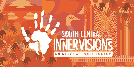 SOUTH CENTRAL INNERVISIONS: an AFROLATINXFUTURISM tickets