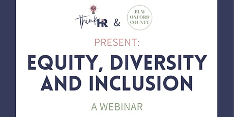 Equity, Diversity and Inclusion : A Webinar tickets