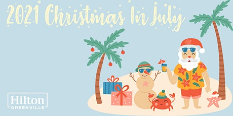 Christmas in July at Hilton Greenville tickets