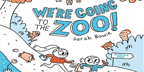 'We're Going to the Zoo' with author/illustrator Sarah Bowie! tickets