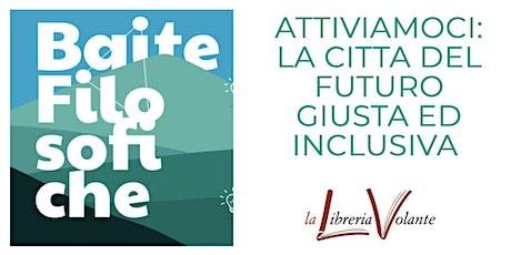 ATTIVIAMOCI: LA CITTA' DEL FUTURO GIUSTA ED INCLUSIVA. biglietti