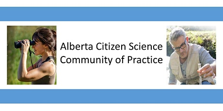 Alberta Citizen Science Community of Practice Gathering #2 tickets