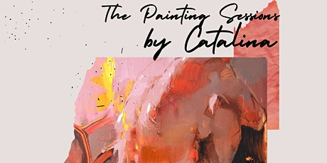 The Painting Sessions by CATALINA tickets