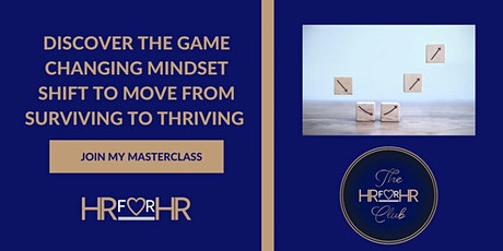 Discover the Game Changing Mindset Shift to Move from Surviving to Thriving tickets