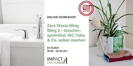 ONLINE Workshop Zero Waste Bling Bling 2 –  Geschirrspülmittel & Co. Tickets