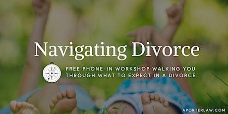 Navigating Divorce {Free Phone-In Workshop} tickets