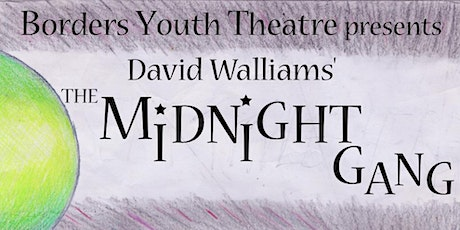 The Midnight Gang by David Walliams tickets