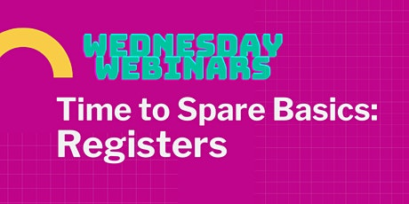 Wednesday Webinar Basics: Registers tickets