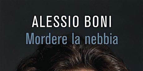 Mordere la nebbia - Alessio Boni biglietti