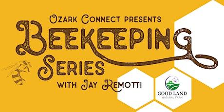 Beekeeping Series: Class I: Introduction to Beekeeping tickets