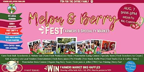 MELON & BERRY FEST-FARMERS & SPECIALTY MARKET tickets