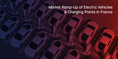 Market Ramp-Up of Electric Vehicles & Charging Points in France tickets