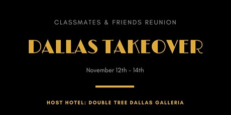 Classmates and Friends Reunion the Dallas Takeover tickets