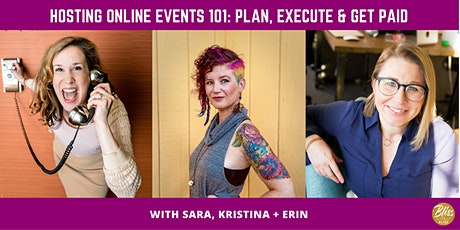 Hosting Online Events 101: Plan, Execute, + Get Paid tickets