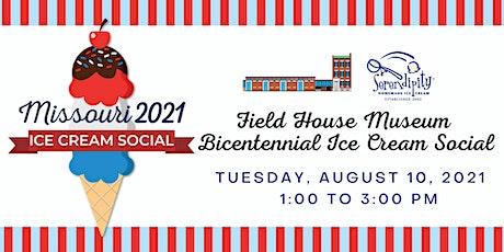 Field House Museum Missouri Bicentennial Ice Cream Social tickets