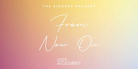 The Singers present From Now On tickets