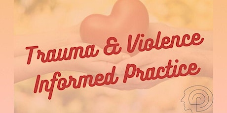 Trauma and Violence Informed Care Certificate - Virtual Training Session tickets
