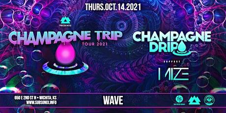 Champagne Drip w/ Mize tickets