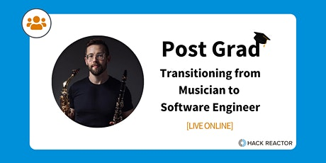 Post Grad: Transitioning from Musician to Software Engineer [LIVE ONLINE] tickets