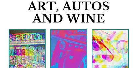 Art, Autos and Wine tickets