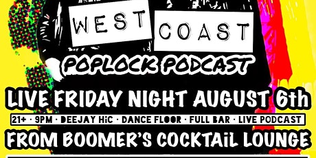 WEST COAST POPLOCK PODCAST  LIVE @BOOMERS • COMEDY • DJS • DRINKS • DANCE tickets