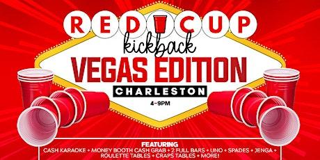 RED CUP KICKBACK - VEGAS EDITION! (Charleston, SC) tickets