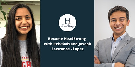 Become HeadStrong with siblings Rebekah and Joseph Lawrance-Lopez Tickets